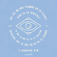 Así que no nos fijamos en lo visible sino en lo invisible, ya que lo que se ve es pasajero, mientras que lo que no se ve es eterno. —2 Corintios 4:18 #ExploraDios