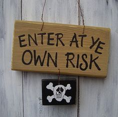 Pirate sign. thought of you @Rona Tomlinson