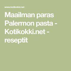 Maailman paras Palermon pasta - Kotikokki.net - reseptit