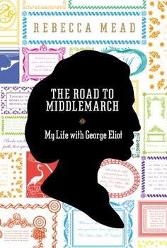 The Road to Middlemarch: My Life with George Eliot by Rebecca Mead http://www.amazon.co.uk/dp/1847085156/ref=cm_sw_r_pi_dp_EgUevb14S3H1W