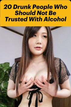 Crazy 20 Drunk People Who Shouldn't Believe With Alcohol