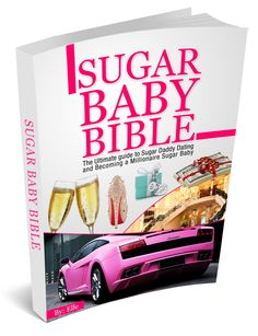 Sugar Baby Bible-The ultimate guide eBook for girls who aspire to be sugar babies : Sugar Baby Bible ventures into the topic of becoming a successful sugar baby, a subject that hasn't been discussed before, by giving young girls tips about how to snag that sugar daddy and make their lives uber luxurious