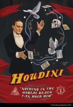 Houdini poster done in a vintage style. By Paul Roman Martinez.
