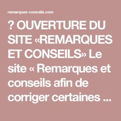 OUVERTURE DU SITE «REMARQUES ET CONSEILS»  Le site « Remarques et conseils afin de corriger certaines conceptions erronées présentes sur le web islamique » est désormais ouvert     www.remarques-conseils.com