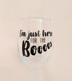 I'm Just Here for the Boos - Stemless Wine Glass Wine By The Glass, Funny Coffee Mugs, Friends In Love, Tableware, Etsy, Dinnerware, Tablewares, Dishes, Place Settings