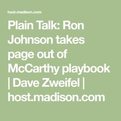 Plain Talk: Ron Johnson takes page out of McCarthy playbook | Dave Zweifel | host.madison.com