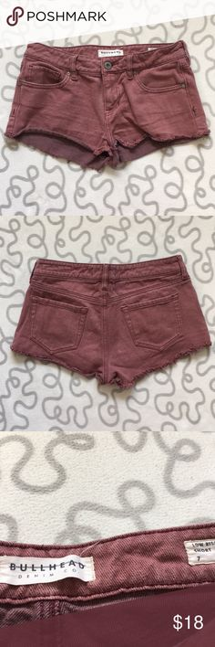 Bullhead Burgundy Shorts Excellent condition. Size 7 but fit like a 5 so that's why I'm listing them as that size. They are meant to look a little faded. Low rise. All four pockets are functional. Bullhead Shorts