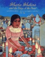 Cover image for Maria Molina and the Days of the Dead / by Kathleen Krull ; illustrated by Enrique O. Sanchez.