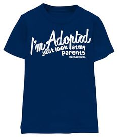 I'm Adopted Tee | hart Cool Gifts