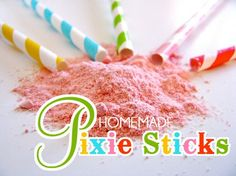 homemade pixie stix without the dyes or preservatives. it's straight up sugar but stiiiiilllll.....
