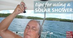 Ten years of using solar showers . . . 12 things we've learned for using it as your only shower on a boat!