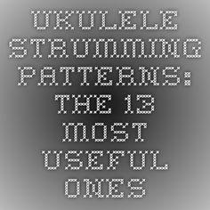 Ukulele Strumming Patterns: The 13 Most Useful Ones