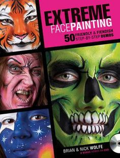 Pin for Later: Tips and Tricks For Halloween Face Painting Success Extreme Face Painting: 50 Friendly and Fiendish Step-by-Step Demos