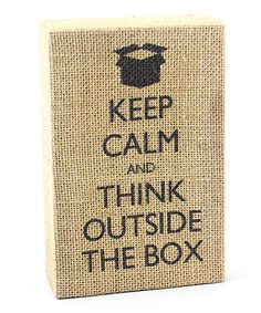 Look at this 'Think Outside the Box' Burlap Box Sign on #zulily today!