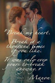 """""""Spezzami il cuore. spezzamelo mille volte, se vuoi. è sempre stato tuo perchè ci facessi quello che volevi.""""  Maxon"""