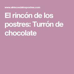 El rincón de los postres: Turrón de chocolate