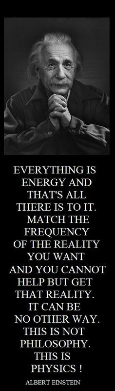 Please like and share if you agree with the smartest person who ever lived. www.tryary.com- A law of attraction network #AlbertEinstein #everythingisenergy