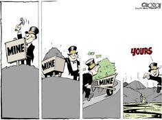 Kuvahaun tulos haulle comic mine mine mine yours Corporate Crime, Big Oil, Colorado River, Timeline Photos, Activities, Memes, Mine Mine, Economics, Humor