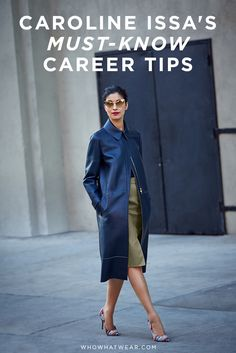 Caroline Issa, fashion director of Tank magazine, designer, and street style fixture shares her must-know career tips