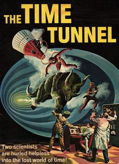 """""""The Time Tunnel"""""""