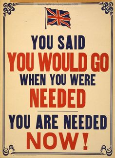 In this poster created by great Britain this represents selective services. It is trying to guilt in people to fight. Now that they are being called on being tested for their word it means more.