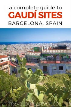 Heading to Barcelona? All things Gaudí are the best things to do in Barcelona. A complete guide to La Sagrada Familia, Parc Güell, and a handful of other Gaudí sites in Barcelona, Spain. | Travel Outlandish