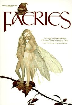 'Faeries' by Brian Froud & Alan Lee  (Loved this book as a kid too....became obsessed with finding a fairy...ha!)