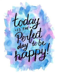 Today is the perfect day to be happy How to Write Daily Affirmations That Really Work Happy Quotes, Me Quotes, Motivational Quotes, Inspirational Quotes, Happiness Quotes, Friend Quotes, Sister Quotes, Daughter Quotes, Mother Quotes