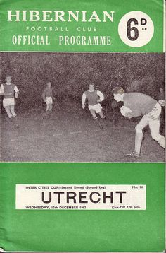Hibernian 2 FC Utrecht 1 agg) in Sept 1962 at Easter Road. The programme cover for the Fairs Cup Round, Leg tie. Football Ticket, Football Program, Hibernian Fc, Utrecht, Programming, 1960s, Kicks, British, Europe