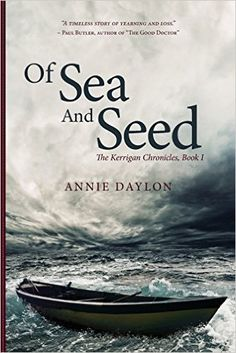 Of Sea and Seed: The Kerrigan Chronicles, Book I (Volume 1): Annie Daylon: 9780986698040: Amazon.com: Books