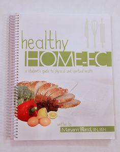 healthy HOME-EC Curriculum (if the kids ever want to go deeper in cooking and nutrition)