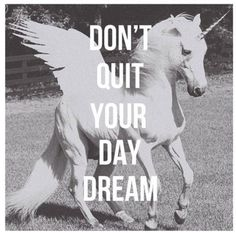 don't quit your day dream quote