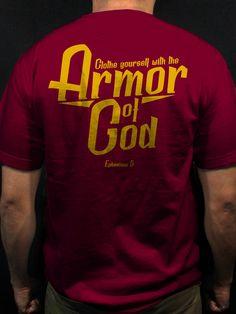 """Clothe yourself with the armor of God""   #DeiGratia #Christian #Catholic #Tshirt #Church #God #JesusChrist"