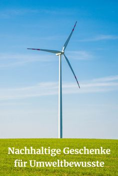 Nachhaltige #Geschenkideen für #umweltbewusste Menschen #Nachhaltigkeit #umwelt #natur Wind Turbine, Outdoor, Gifts For Campers, Gifts For Travelers, Useful Gifts, Cool Presents, Sustainable Gifts, Camping Equipment, Gift For Boyfriend