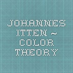 Johannes Itten  ~  Color Theory. Whole book!