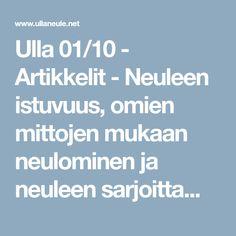 Ulla 01/10 - Artikkelit - Neuleen istuvuus, omien mittojen mukaan neulominen ja neuleen sarjoittaminen