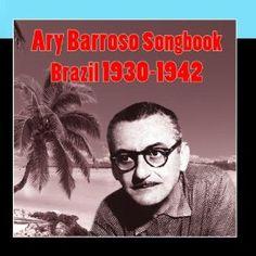 BUY LINK : http://www.amazon.com/gp/product/B00C7CMXXG/ref=as_li_qf_sp_asin_il_tl?ie=UTF8=1789=9325=B00C7CMXXG=as2=20-brazilianmusic-20 . Ary Barroso Songbook - Brazil 1930-1942: Various Artists: Music