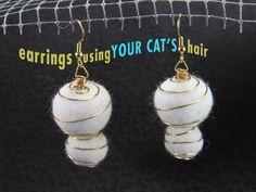 2 Orb Earrings using YOUR CAT'S Hair! Fur and Steel, Flora Davis. www.etsy.com/shop/floradavis