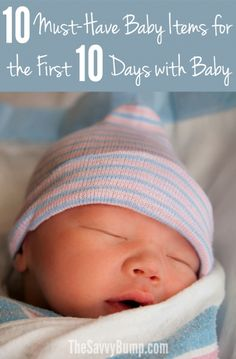 Expecting a new baby? You'll want these ten baby items before you head home from the hospital!