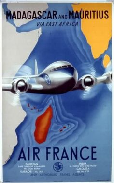 Air France Madagascar and Mauritius via East Africa Travel Poster. Travel Ads, Airline Travel, Air Travel, Air France, Poster Ads, Advertising Poster, Les Seychelles, Pub Vintage, Vintage Airplanes