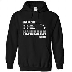 Have no fear Hawaiian is here - #cute tee #sweater refashion. GET YOURS => https://www.sunfrog.com/LifeStyle/Have-no-fear-Hawaiian-is-here-8948-Black-Hoodie.html?68278