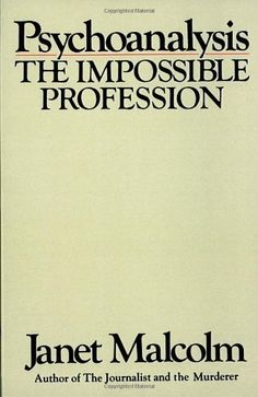 9 books that Malcom Gladwell thinks everyone should read.'Psychoanalysis: The Impossible Profession' by Janet Malcolm