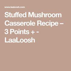 Stuffed Mushroom Casserole Recipe – 3 Points + - LaaLoosh