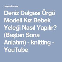 Deniz Dalgası Örgü Modeli Kız Bebek Yeleği Nasıl Yapılır? (Baştan Sona Anlatım) - knitting - YouTube