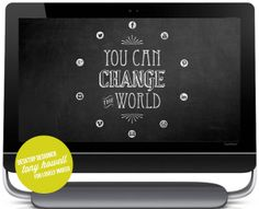 you can change the world Free computer desktop background. #positive #inspiring #motivating