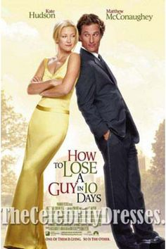 """Nice outfit. Kate Hudson's """"How To Loose a Guy in 10 Days"""" dress."""