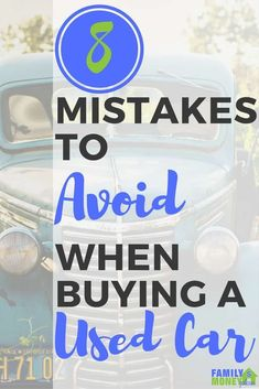 Looking for a used car? Make sure to avoid these 8 mistakes.   Used Car   Spending Money   Buying a Car   via @familymoneyplan