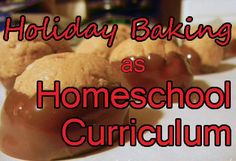 For almost every homeschool family, the holidays make for copious amounts of time spent in the kitchen whipping up holiday treats and goodies for the fest