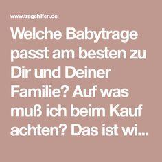 Welche Babytrage passt am besten zu Dir und Deiner Familie? Auf was muß ich beim Kauf achten? Das ist wichtig bei der RICHTIGEN Babytrage.