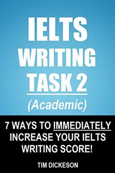 Buy IELTS Writing Task 2 (Academic) - 7 Ways To Immediately Increase Your IELTS Writing Score! by Tim Dickeson and Read this Book on Kobo's Free Apps. Discover Kobo's Vast Collection of Ebooks and Audiobooks Today - Over 4 Million Titles! English Learning Books, Learn English Grammar, English Book, Learn English Words, English Lessons, English Study, English Language, Ielts Reading Academic, Ielts Writing Task 2
